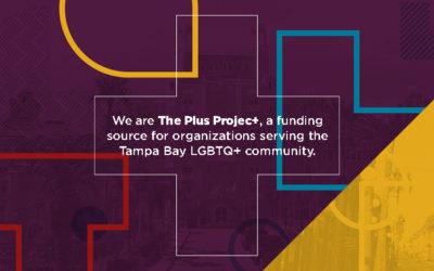 THE PLUS PROJEC+ ANNOUNCES GRANTS TO LGBTQ+ COMMUNITY